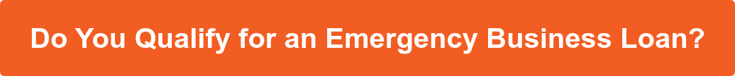 Find Out If You Qualify for an Emergency Business Loan