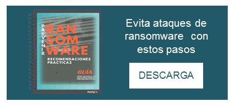 Tu guía de recomendaciones practicas para prevenir ataques por Ransomware