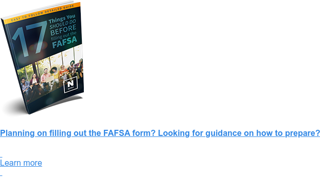 Planning on filling out the FAFSA form? Looking for guidance on how to prepare?   Learn more <>