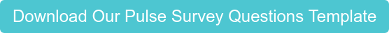 Download Our Pulse Survey Questions Template