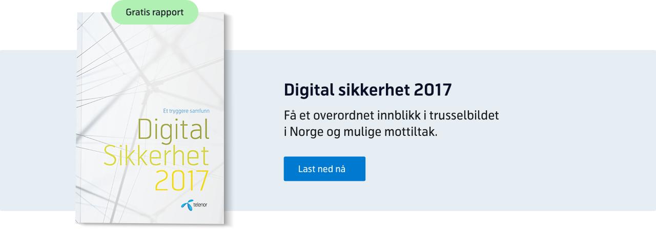 Digital sikkerhet 2017: Få et overordnet innblikk i trusselbildet i Norge og mulige mottiltak
