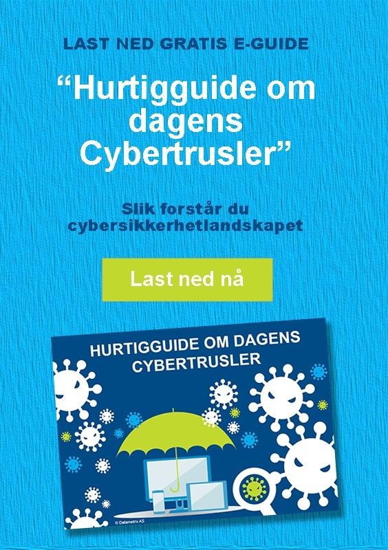 Gratis guide   «Hurtigguide om dagens Cybertrusler»   Slik forstår du cybersikkerhet-landskapet  Last ned her!