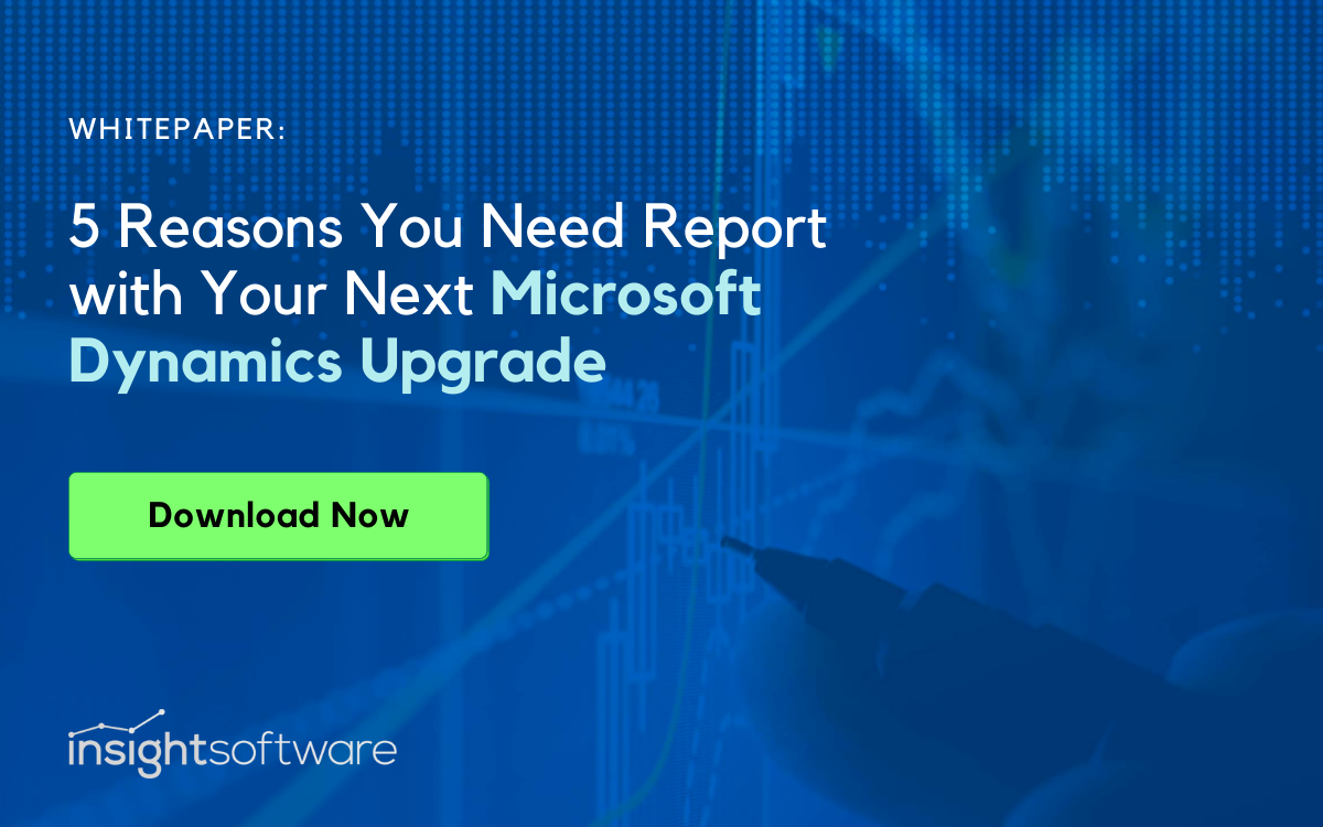 5 Reasons Why You Need Report Portability with Your Next Microsoft Dynamics Upgrade