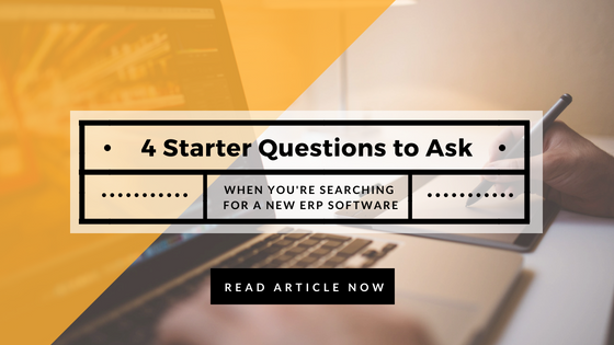 Read the 4 Starter Questions to Ask When You're Searching for ERP Software here.