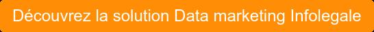 Découvrez la solution Data marketing Infolegale