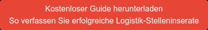 Kostenloser Guide herunterladen So verfassen Sie erfolgreiche Logistik-Stelleninserate