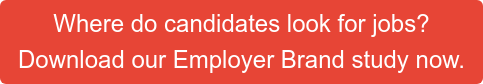 Where do candidates look for jobs? Download our Employer Brand study now.