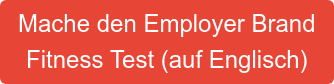 Mache den Employer Brand Fitness Test (auf Englisch)