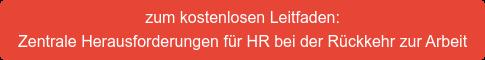 zum kostenlosen Leitfaden: Zentrale Herausforderungen für HR bei der Rückkehr zur Arbeit