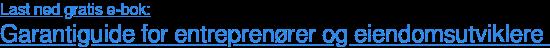Last ned gratis e-bok: Garantiguide for entreprenører og eiendomsutviklere