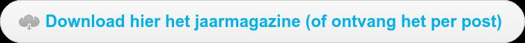 Download hier het jaarmagazine (of ontvang het per post)