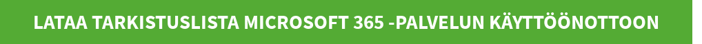Lataa Tarkistuslista Microsoft 365 -palvelun käyttöönottoon