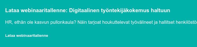 Lataa webinaaritallenne: Digitaalinen työntekijäkokemus haltuun
