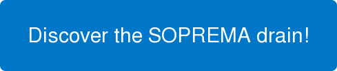 Discover the SOPREMA drain!
