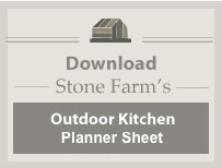 Download Stone Farm's Outdoor Kitchen Planner
