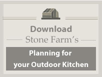 Download Stone Farm's 10-Steps to Planning your Outdoor Kitchen