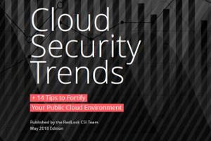 RedLock - May 2018 - CSI Cloud Security Trends Report