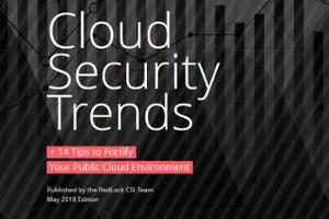 RedLock - May 2018 - CSI Cloud Security Trends Report