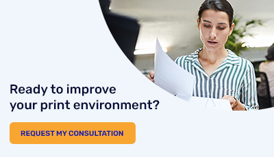 Ready to Improve Your Print Environment?