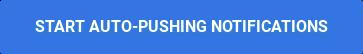 Start Auto-pushing notifications