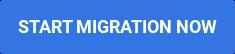 Start Migration Now