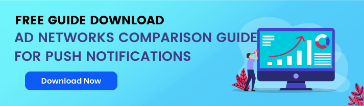 Ad networks comparison guide for push notifications
