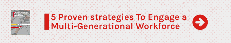 Download 5 Proven strategies To Engage a Multi-Generational Workforce