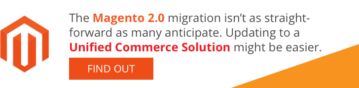 The Magento 2.0 migration isn't as straight-forward as many anticipate. Updating to a Unified Commerce Solution might be easier. Find out >>&#8221;/></a></span><script charset=