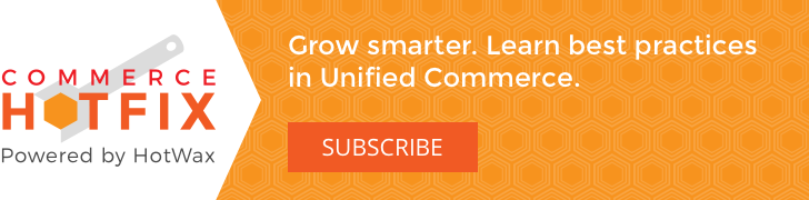 Grow smarter. Learn Best Practices in Unified Commerce. Subscribe to commerce HOTFIX monthly