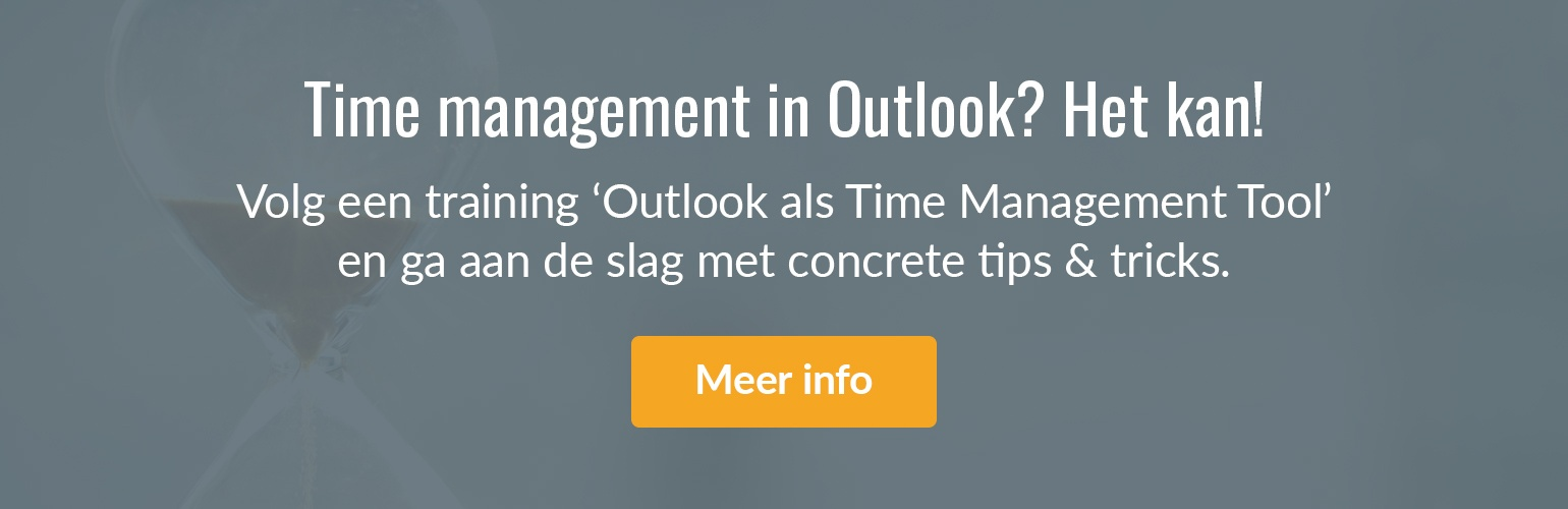 Volg een training 'Outlook als Time Management Tool'.
