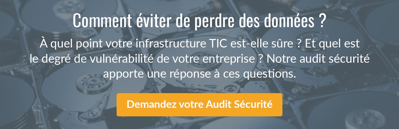 Comment éviter de perdre des données? Demandez votre Audit Sécurité.