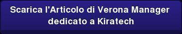 Scarica l'Articolo di Verona Manager  dedicato a Kiratech