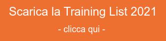 Scarica la Training List 2021 - clicca qui -