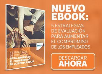 Descarga el ebook 5 estrategias de evaluación para aumentar el compromiso de los empleados