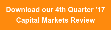 Download our 4th Quarter '17 Capital Markets Review