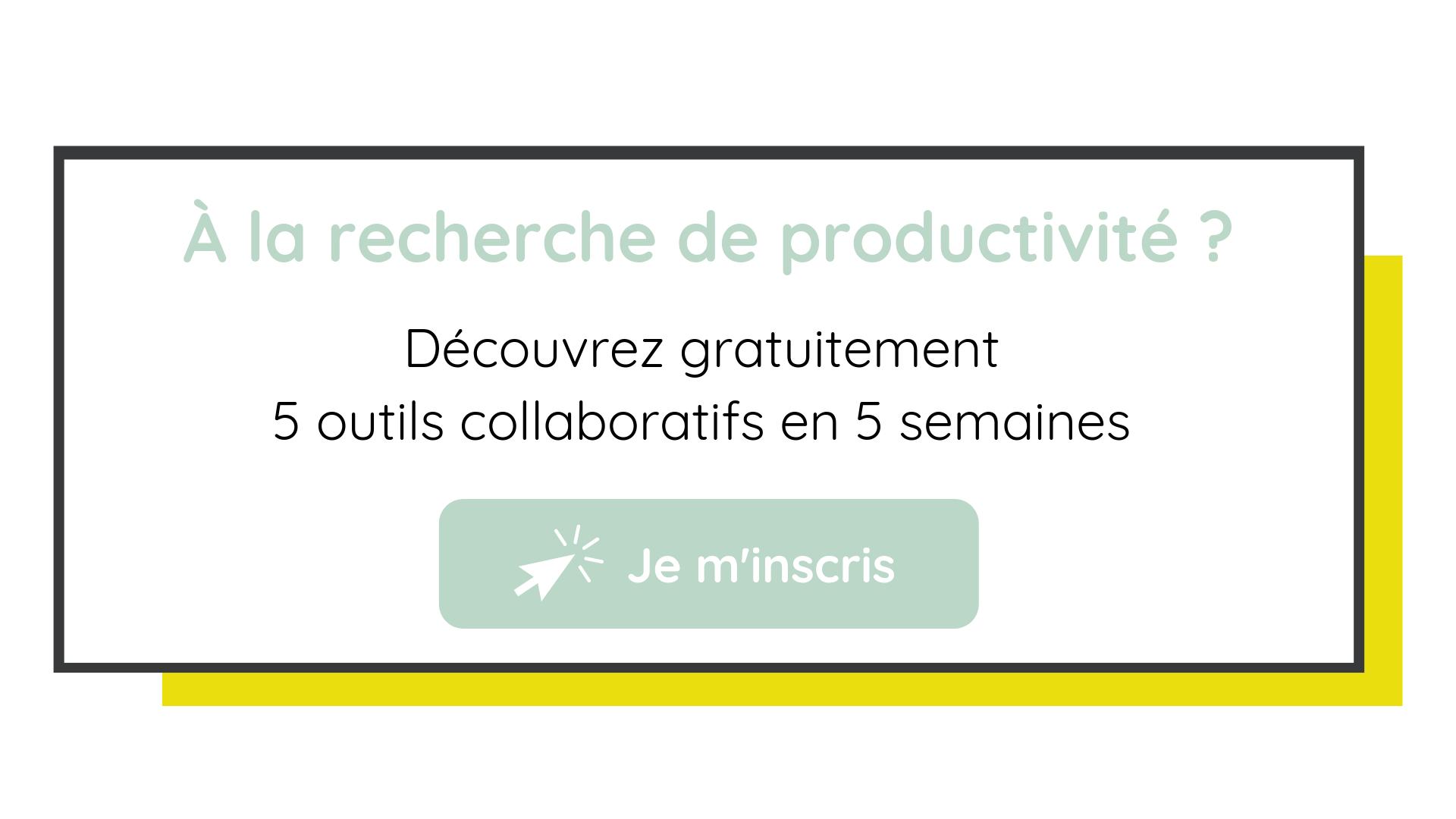 Découvrez gratuitement 5 outils collaboratifs en 5 semaines