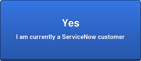 Yes  I am currently a ServiceNow customer