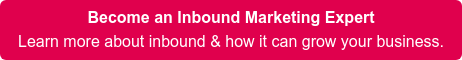 Become an Inbound Marketing Expert Learn more about inbound & how it can grow your business.