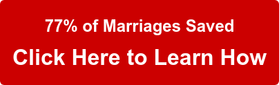 77% of Marriages Saved  Click Here to Learn How