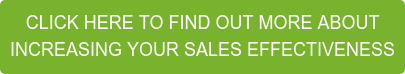CLICK HERE TO FIND OUT MORE ABOUT INCREASING YOUR SALES EFFECTIVENESS