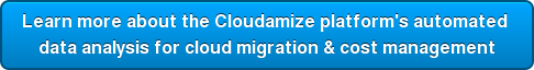 Learn more about the Cloudamize platform's automated  data analysis for cloud migration & cost management