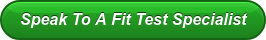 Speak To A Fit Test Specialist