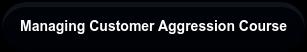 Managing Customer Aggression Course