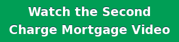 Watch the Second   Charge Mortgage Video
