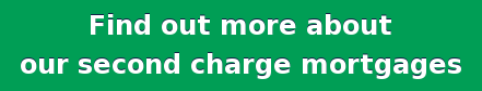 Find out more about   our second charge mortgages