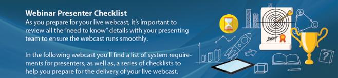 Webinar Presenter Checklist, click here to attend.