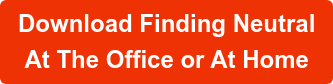 Download Finding Neutral At The Office or At Home