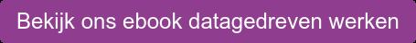 Bekijk ons ebook datagedreven werken