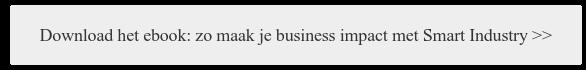 Download het ebook: zo maak je business impact met Smart Industry >> <>