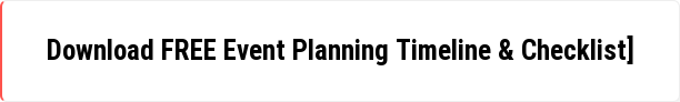 Download FREE Event Planning Timeline & Checklist]